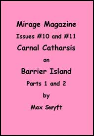 Mirage Magazine Issues #10 and #11 Carnal Catharsis Parts 1 and 2 mags inc, Reluctant press, crossdressing stories, transgender stories, transsexual stories, transvestite stories, female domination, MIrage Magazine, Max Swyft