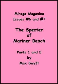 Mirage Magazine Issue #6 and #7 - The Specter of Mariner Beach Parts 1 and 2 mags inc, Reluctant press, crossdressing stories, transgender stories, transsexual stories, transvestite stories, female domination, MIrage Magazine, Max Swyft