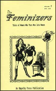 The Feminizers #5 mags inc, novelettes, crossdressing, transgender, transsexual, transvestite, empathy press, the feminizers