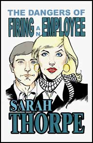 The Dangers of Firing an Employee by Sarah Thorpe mags, inc, crossdressing stories, transvestite stories, female domination, stories, Sarah Thorpe