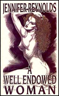 A Well Endowed Woman by Jennifer Reynolds mags inc, Reluctant press, crossdressing stories, transgender stories, transsexual stories, transvestite stories, female domination, Jennifer Reynolds