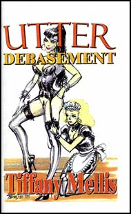 Utter Debasement by Tiffany Mellis mags inc, novelettes, crossdressing stories, transgender, transsexual, transvestite stories, female domination, Tiffany Mellis