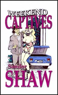 Weekend Captives by Sandor Shaw mags inc, novelettes, crossdressing stories, transgender, transsexual, transvestite stories, female domination, Sandor Shaw
