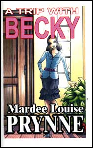 A TRIP WITH BECKY eBook by Mardee Louise Prynne mags inc novelettes, crossdressing stories, transvestite stories, female domination story, sissy stories,