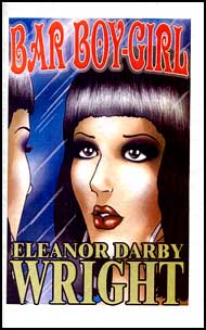 BAR BOY-GIRL eBook by Eleanor Darby Wright mags inc, crossdressing stories, transvestite stories, female domination story, sissy stories