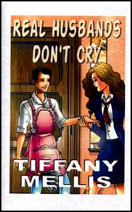 REAL HUSBANDS DONT CRY eBook by Tiffany Mellis mags inc,  crossdressing stories, transvestite stories, female domination story, sissy transformation stories