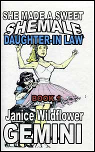 She Made A Sweet She-Male Daughter-in-Law Part 1 eBook by Janice Wildflower Gemini mags inc, crossdressing stories, transvestite stories, female domination story, sissy stories