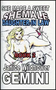 She Made A Sweet She-Male Daughter-in-Law Part 2 eBook by Janice Wildflower Gemini mags inc,  crossdressing stories, transvestite stories, female domination story, sissy maid stories