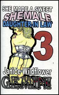 She Made A Sweet She-Male Daughter-in-Law Part 3 eBook by Janice Wildflower Gemini mags inc, novelettes, crossdressing stories, transvestite stories, female domination stories