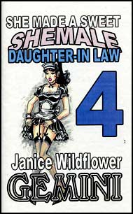 She Made A Sweet She-Male Daughter-in-Law Part 4 eBook by Janice Wildflower Gemini mags inc, novelettes, crossdressing stories, transvestite stories, female domination, sissy maid stories