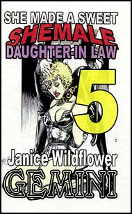 She Made A Sweet She-Male Daughter-in-Law Part 5 eBook by Janice Wildflower Gemini mags inc, novelettes, crossdressing stories, transvestite stories, female domination story