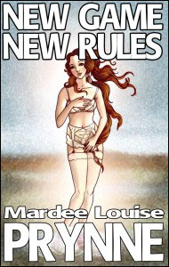 NEW GAME NEW RULES by Mardee Louise Prynne mags inc, crossdressing stories, transvestite stories, feminine domination fiction, sissy story