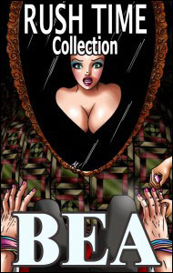 RUSH TIME Collection by Bea mags, inc, novelettes, crossdressing, transgender, transsexual, transvestite, feminine, domination, story, stories, fiction
