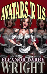 AVATARSR US Pt 1 by Eleanor Derby Wright mags, inc, novelettes, crossdressing, transgender, transsexual, transvestite, feminine, domination, story, stories, fiction