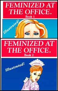 Feminized at the Office Parts 1 and 2 by Patricia Michelle mags, inc, novelettes, crossdressing, transgender, transsexual, transvestite, feminine, domination, story, stories, fiction