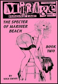 Mirage Magazine Issue #7 - The Specter of Mariner Beach Part 2 a Max Swyft Story mags inc, Reluctant press, crossdressing stories, transgender stories, transsexual stories, transvestite stories, female domination, MIrage Magazine, Max Swyft