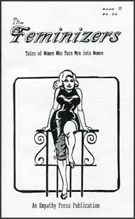 The Feminizers #17 mags inc, novelettes, crossdressing, transgender, transsexual, transvestite, empathy press, the feminizers