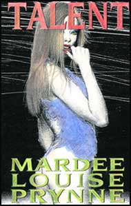 Talent by Mardee Louise Prynne mags inc, Reluctant press, crossdressing stories, transgender stories, transsexual stories, transvestite stories, female domination, Mardee Louise Prynne