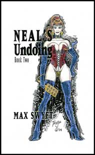 Neal's Undoing Book 2 by Max Swift mags inc, Reluctant press, crossdressing stories, transgender stories, transsexual stories, transvestite stories, female domination, Max Swyft