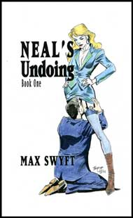 Neals Undoing Book 1 by Max Swift mags inc, Reluctant press, crossdressing stories, transgender stories, transsexual stories, transvestite stories, female domination, Max Swyft