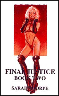 Final Justice Book 2 by Sarah Thorpe mags inc, Reluctant press, crossdressing stories, transgender stories, transsexual stories, transvestite stories, female domination, Sarah Thorpe