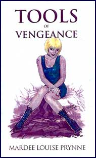 Tools of Vengeance eBook by Mardee Louise Prynne mags inc, Reluctant press, crossdressing stories, transgender stories, transsexual stories, transvestite stories, female domination, Mardee Louise Prynne