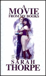 A Movie From My Books eBook by Sarah Thorpe mags inc, novelettes, crossdressing stories, transgender, transsexual, transvestite stories, female domination, Sarah Thorpe