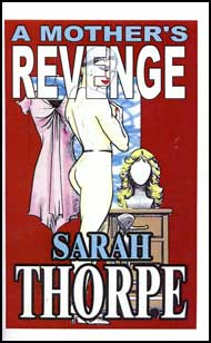 A Mothers Revenge eBook by Sarah Thorpe mags, inc, crossdressing stories, transvestite stories, female domination, stories, Sarah Thorpe