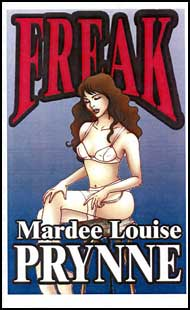 Freak eBook by Mardee Louise Prynne mags inc, crossdressing stories, transvestite stories, female domination stories, sissy maid stories, Mardee Louise Prynne