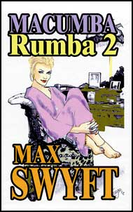 MACUMBA RUMBA Part #2 eBook by Max Swyft mags inc, novelettes, crossdressing, transgender, transsexual, transvestite, feminine domination, story, stories, fiction, Max Swyft