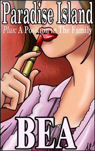 PARADISE ISLAND & A POSITION IN THE FAMILY by Bea mags, inc, novelettes, crossdressing, transgender, transsexual, transvestite, feminine, domination, story, stories, fiction