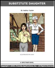 387 Substitute Daughter eBook by Audrey Taylor mags inc, reluctant press, transgender, crossdressing stories, transvestite stories, feminine domination stories, crossdress, story, fiction, Audrey Taylor